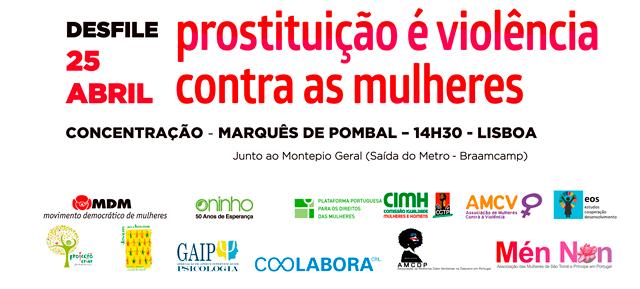 25 de Abril –  Organizações de Mulheres desfilam unidas para dizer Prostituição é violência contra as mulheres