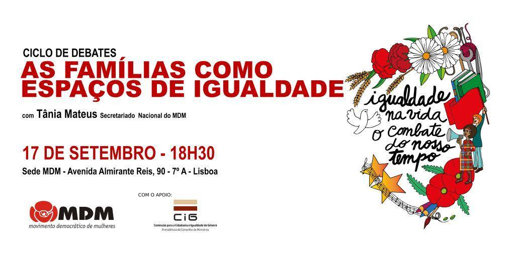 Igualdade na vida, o combate do nosso tempo! | As famílias como espaços de igualdade – Debate em Lisboa