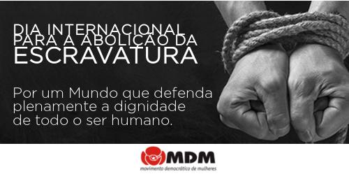 Por um Mundo que defenda plenamente a dignidade de todo o ser humano– Dia Internacional para a Abolição da Escravatura