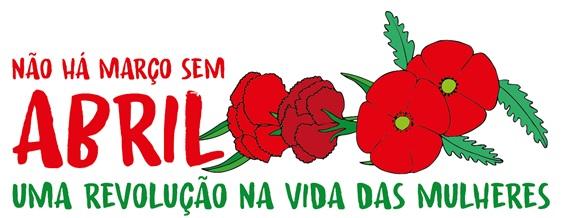 Celebrar e defender o 25 de Abril! Uma revolução na vida das mulheres